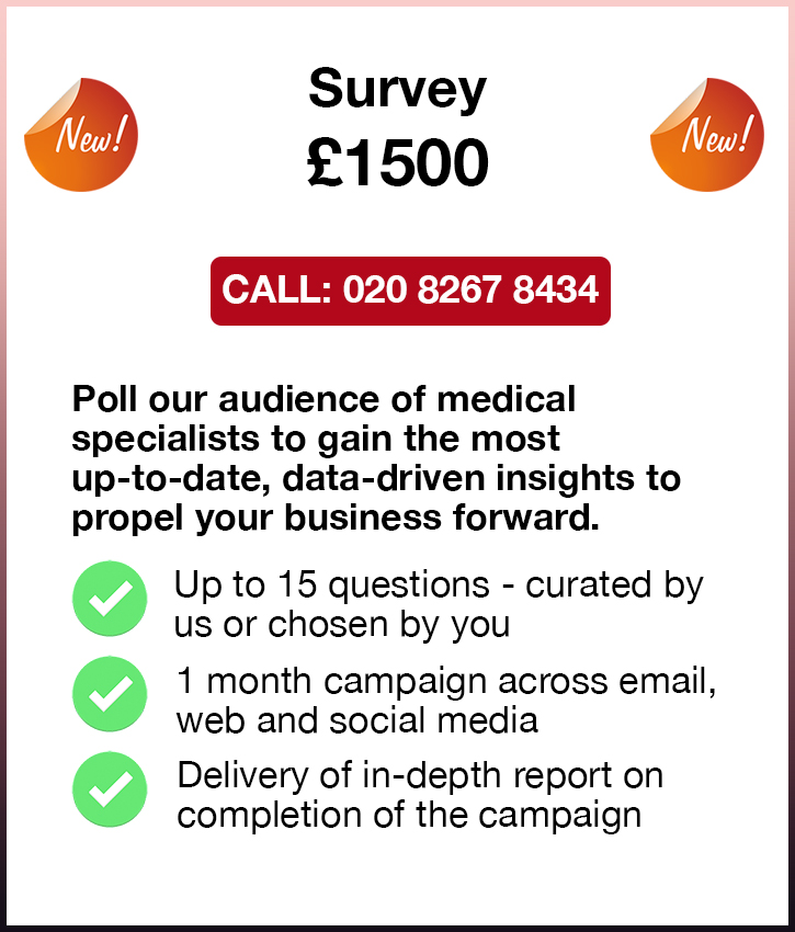 Survey. £1500. Call: 020 8267 8434. Poll our audience of medical 